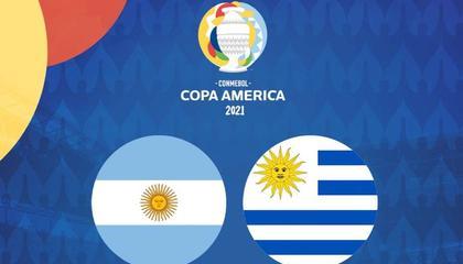 美洲杯前瞻:阿根廷VS乌拉圭